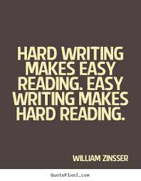 zinsser hard writing is easy writing