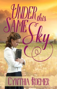 Cynthia Roemer Under This Same Sky historical fiction Tisha Martin author editor giveaway