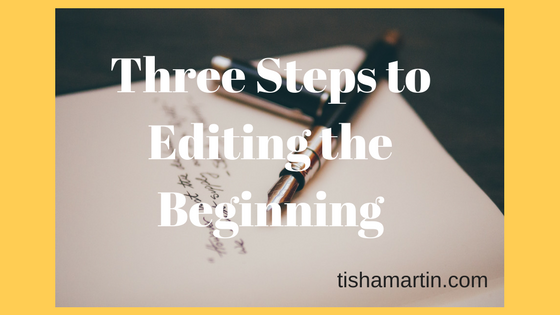 Three Steps to Editing the Beginning