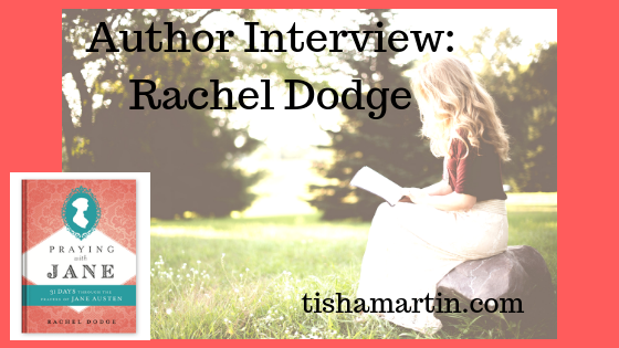 Author-Interview-Rachel-Dodge-tisha-martin-historical-fiction-jane-austen-devotional.png
