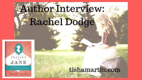 Author-Interview-Rachel-Dodge-tisha-martin-historical-fiction-jane-austen-devotional.png