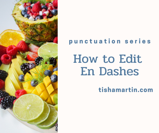 Punctuation-Series-How-to-Edit-En-Dashes-tisha-martin-author-editor