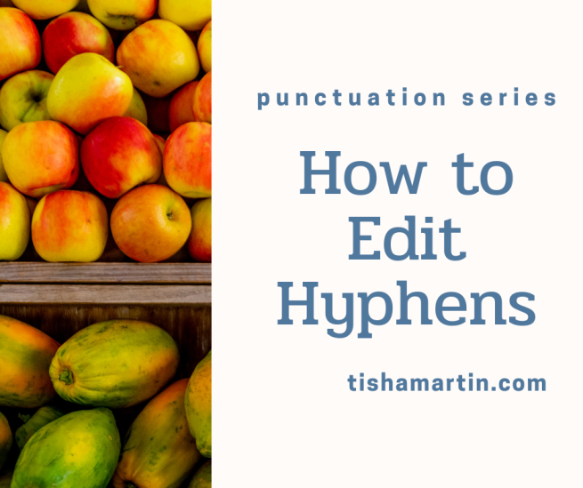 Punctuation-Series-How-to-edit-hyphens-tisha-martin-author-editor
