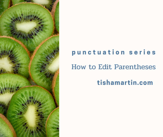 Copy of Punctuation-Series-How-to-edit-parentheses-tisha-martin-author-editor