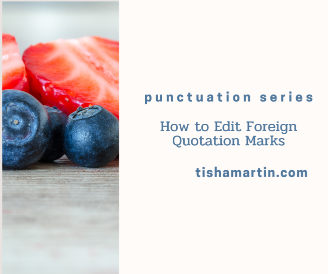 Punctuation-Series-How-to-edit-foreign-quotation-marks-tisha-martin-author-editor