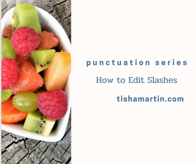 Punctuation-Series-How-to-edit-slashes-tisha-martin-author-editor