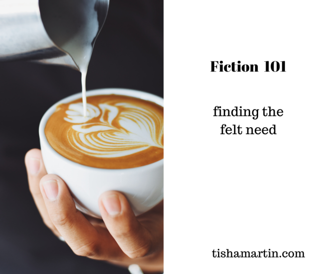 fiction 101 finding the felt need